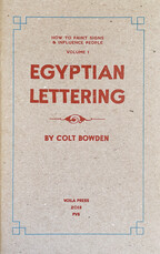 How to Make Signs and Influence People: Egyptian Lettering